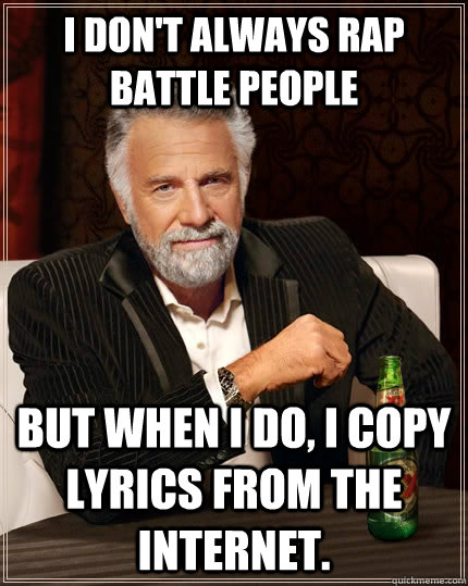 Funny Memes About Rap Songs : The most interesting man in world memes quickmeme