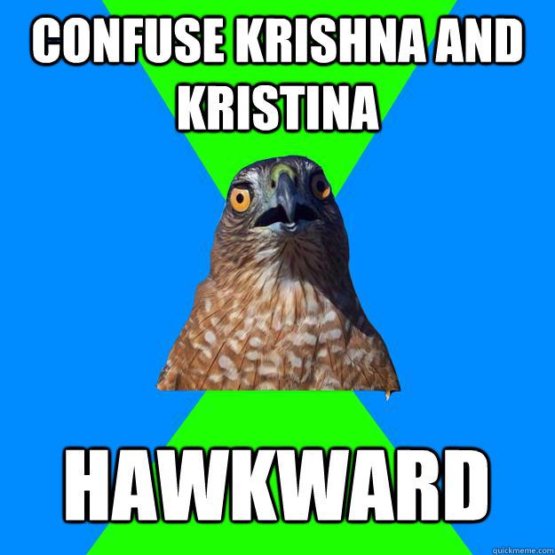 Confuse Krishna and Kristina Hawkward - Confuse Krishna and Kristina Hawkward  Hawkward