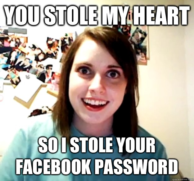 You stole my heart So I stole your Facebook password - You stole my heart So I stole your Facebook password  Misc