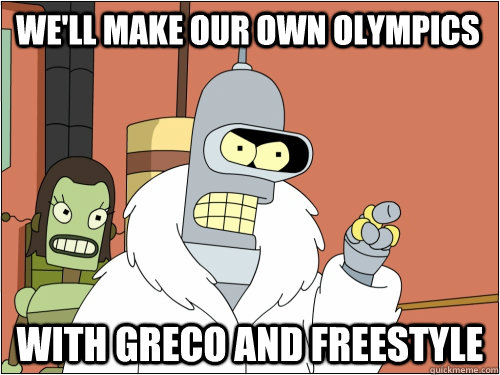 We'll make our own olympics with greco and freestyle - We'll make our own olympics with greco and freestyle  Blackjack Bender