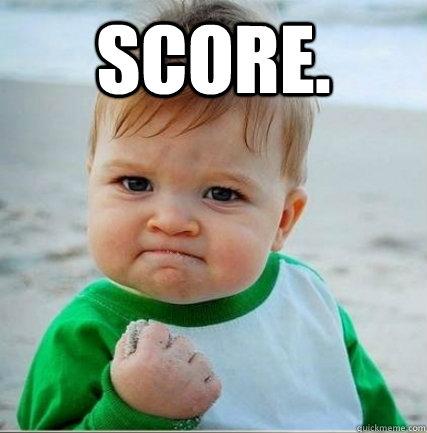 score.    Hell yeah