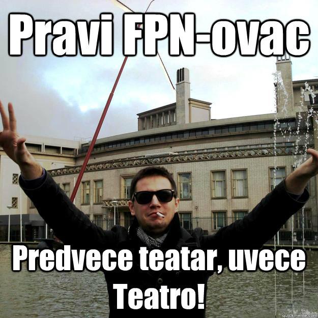 Pravi FPN-ovac Predvece teatar, uvece Teatro!