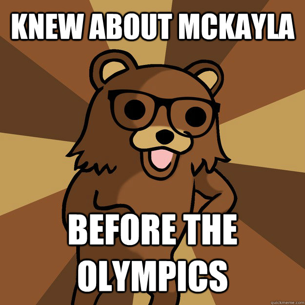 knew about McKayla BEFORE the olympics