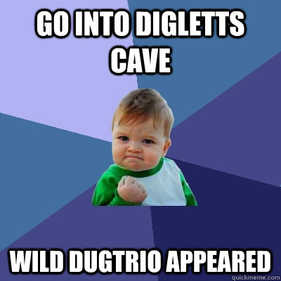 go into digletts cave wild dugtrio appeared - go into digletts cave wild dugtrio appeared  Misc