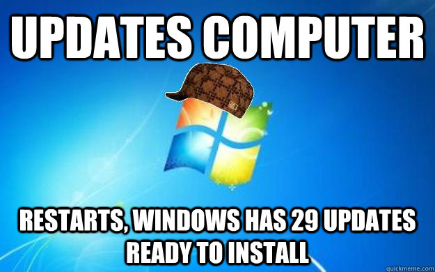 Updates computer Restarts, Windows has 29 updates ready to install - Updates computer Restarts, Windows has 29 updates ready to install  Scumbag windows