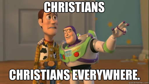 Christians Christians everywhere. - Christians Christians everywhere.  Everywhere