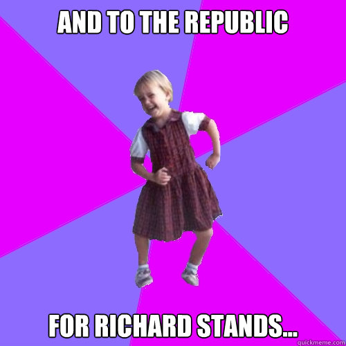 and to the republic  for richard stands... - and to the republic  for richard stands...  Socially awesome kindergartener