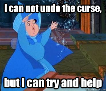 I can not undo the curse, but I can try and help - I can not undo the curse, but I can try and help  Merryweather