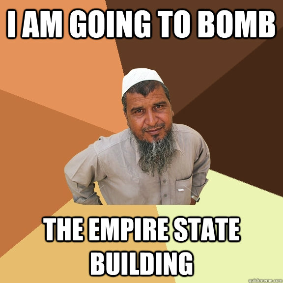 i am going to bomb the empire state building - i am going to bomb the empire state building  Ordinary Muslim Man