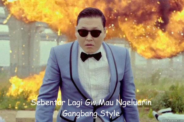 Sebentar Lagi Gw Mau Ngeluarin Gangbang Style