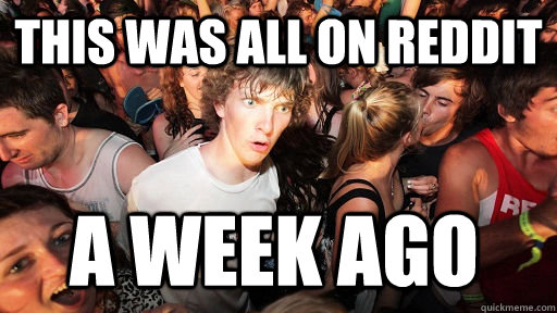 This was all on reddit  a week ago  - This was all on reddit  a week ago   Sudden Clarity Clarence