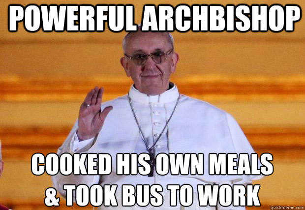 Powerful Archbishop Cooked his own meals & took bus to work  Good Guy Pope