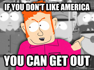 IF you don't like america You can get out - IF you don't like america You can get out  Misc