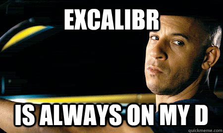 Excalibr is always on my D - Excalibr is always on my D  Vin Diesel Driving