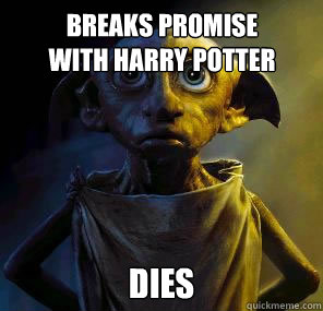 breaks promise with harry potter dies  Disgruntled House-elf Dobby