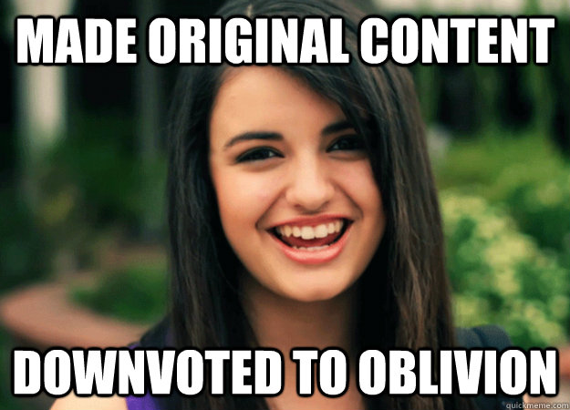 Made Original Content downvoted to oblivion  - Made Original Content downvoted to oblivion   Misc
