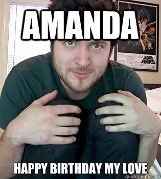Amanda Happy birthday my love  - Amanda Happy birthday my love   OlanRogers