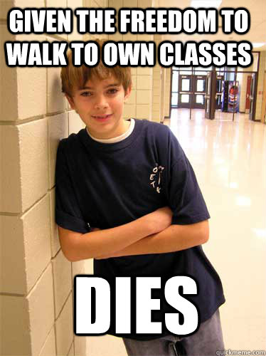 given the freedom to walk to own classes dies - given the freedom to walk to own classes dies  hot shit middle schooler