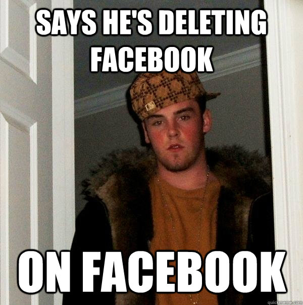 Says he's deleting facebook on facebook - Says he's deleting facebook on facebook  Misc