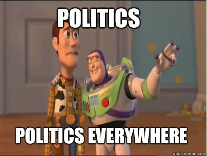 Politics Politics everywhere - Politics Politics everywhere  woody and buzz