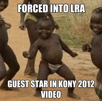 Forced into LRA Guest star in Kony 2012 video