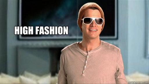 high fashion - daniel tosh - high fashion