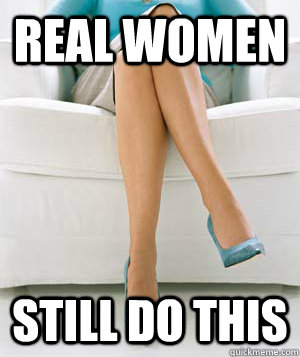 Real Women Still do this