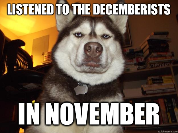 Listened to the Decemberists In November
