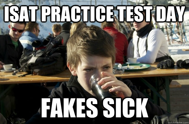 ISAT practice test day fakes sick - ISAT practice test day fakes sick  Lazy Elementary School Kid