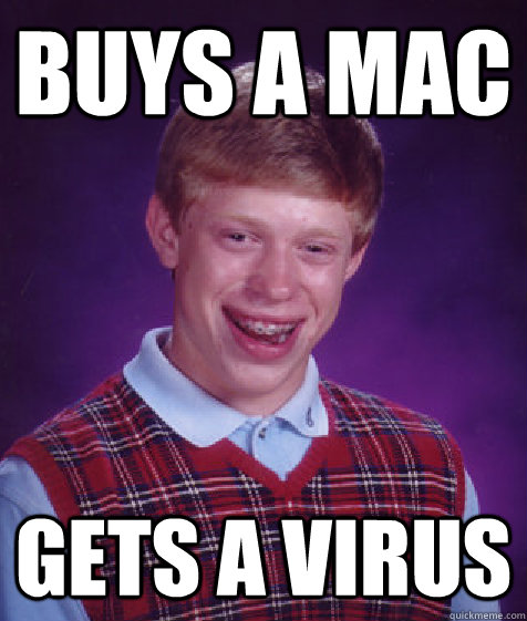Buys a Mac Gets a Virus  Bad Luck Brian
