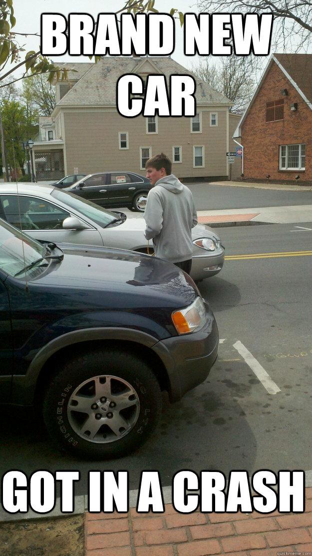 Brand new car Got in a crash - Brand new car Got in a crash  Boss status