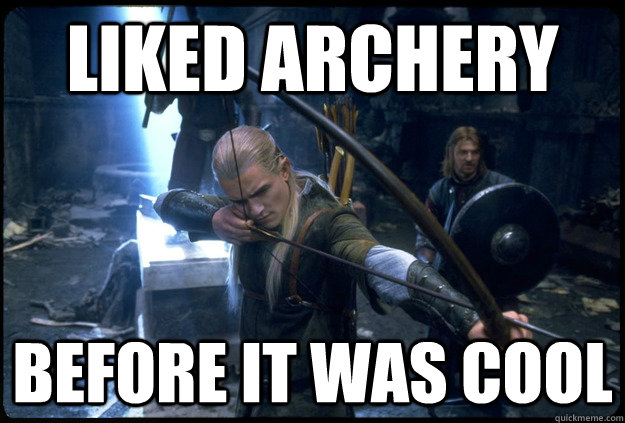 Liked Archery Before it was cool - Liked Archery Before it was cool  Hipster Hunger Game Fan