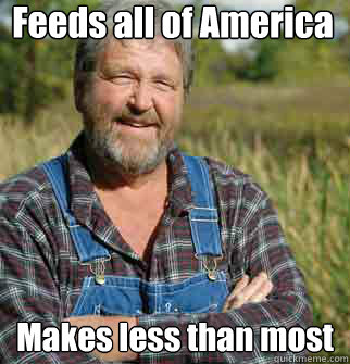Feeds all of America Makes less than most