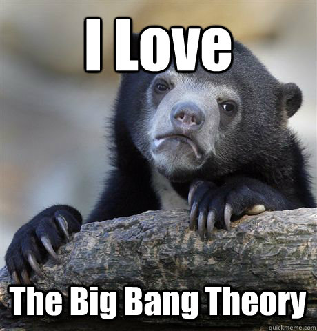 I Love The Big Bang Theory - I Love The Big Bang Theory  Confession Bear