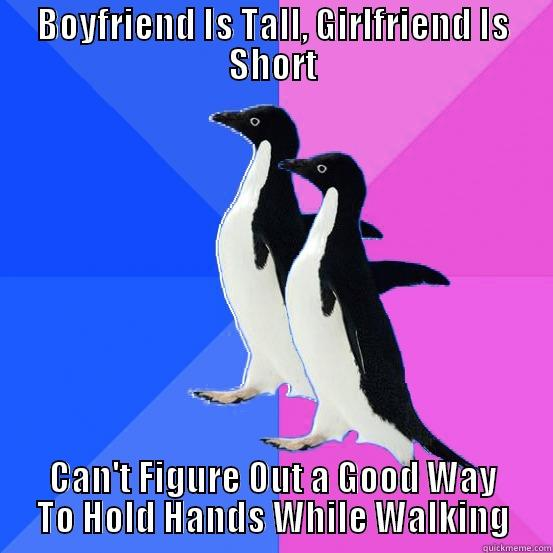 BOYFRIEND IS TALL, GIRLFRIEND IS SHORT CAN'T FIGURE OUT A GOOD WAY TO HOLD HANDS WHILE WALKING Socially Awkward Couple