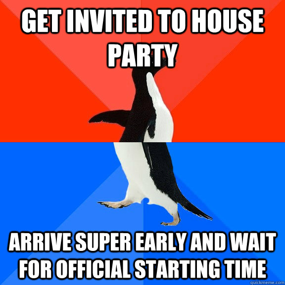 Get Invited To House Party Arrive Super Early And Wait For
