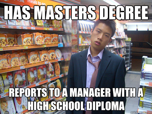 has masters degree reports to a manager with a high school diploma
