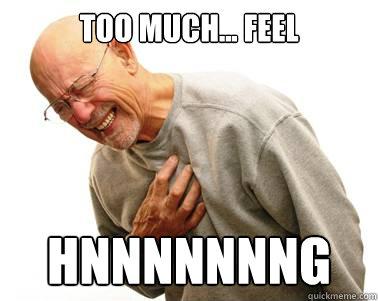 Too much... Feel Hnnnnnnng  too much feel