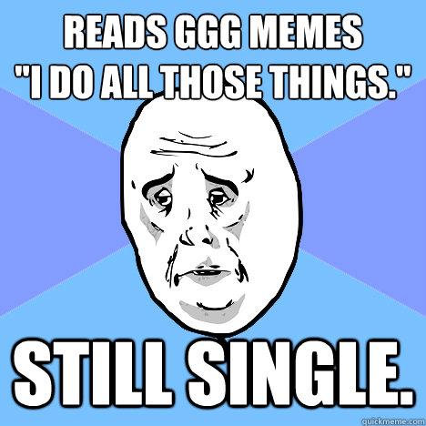 Reads GGG memes