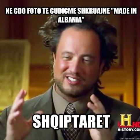 shqiptaret ne cdo foto te cudicme shkruajne ''made in albania''