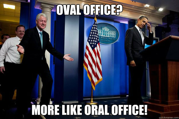 Oval Office? More like Oral Office! - Inappropriate Timing