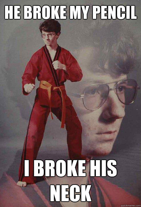 He broke my pencil I broke his neck - He broke my pencil I broke his neck  Karate Kyle