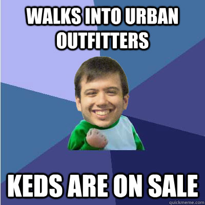 Walks into Urban outfitters Keds are on sale