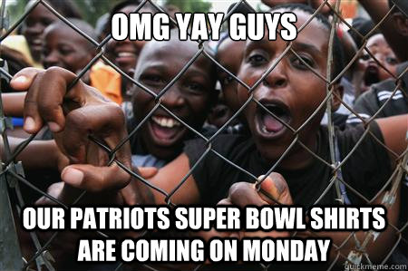 OMG YAY GUYS our patriots super bowl shirts are coming on monday - OMG YAY GUYS our patriots super bowl shirts are coming on monday  Super Bowl shirts in Africa