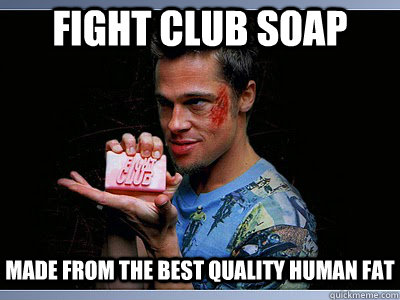 FIght CLub soap Made from the best quality human fat