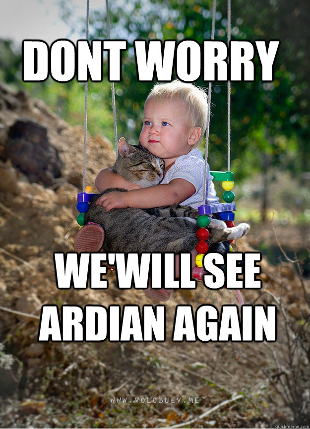 Dont worry  we'will see Ardian Again  - Dont worry  we'will see Ardian Again   Someday