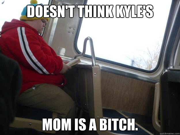 Klyes mom is a bitch