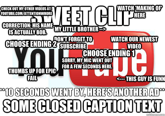 sweet clip some closed caption text watch 'making of' here don't forget to subscribe <--- this guy is funny thumbs up for epic fail watch our newest video choose ending 1 choose ending 2 sorry, my mic went out for a few seconds here. correction: his name  - sweet clip some closed caption text watch 'making of' here don't forget to subscribe <--- this guy is funny thumbs up for epic fail watch our newest video choose ending 1 choose ending 2 sorry, my mic went out for a few seconds here. correction: his name   Scumbag Youtube