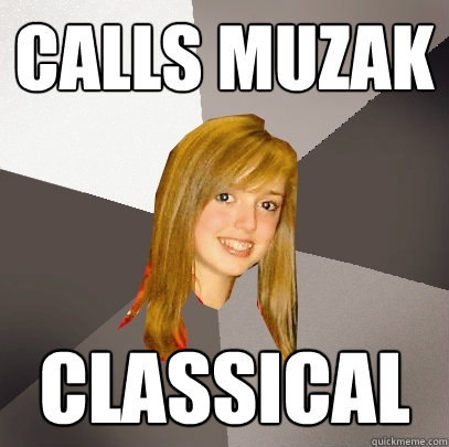 Calls Muzak Classical - Calls Muzak Classical  Musically Oblivious 8th Grader