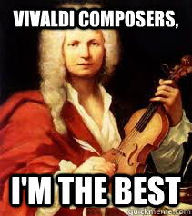 vivaldi composers, I'm the best - vivaldi composers, I'm the best  Misc
